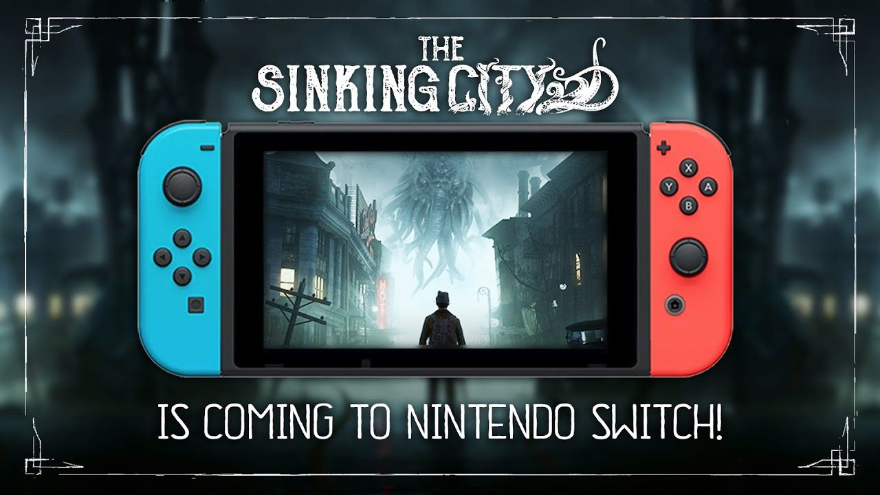 The Sinking City : La bande-annonce de lancement pour accueillir sa version Nintendo Switch !