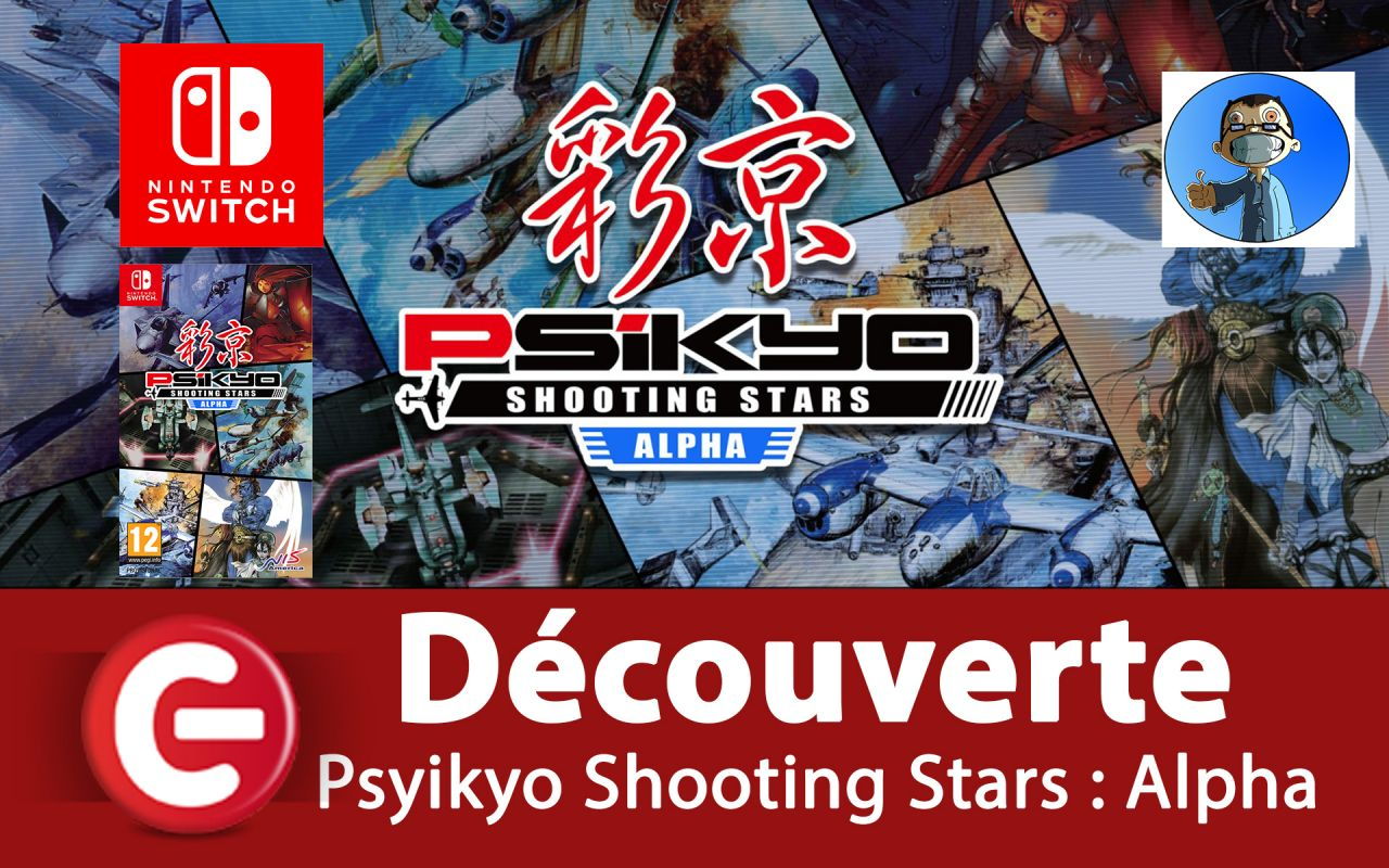 [VIDEO TEST] Psikyo Shooting Stars : Alpha sur Nintendo Switch