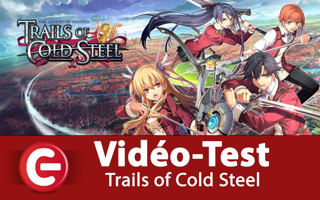 [TEST] The Legend of Heroes: Trails of Cold Steel, RPG à l'ancienne !