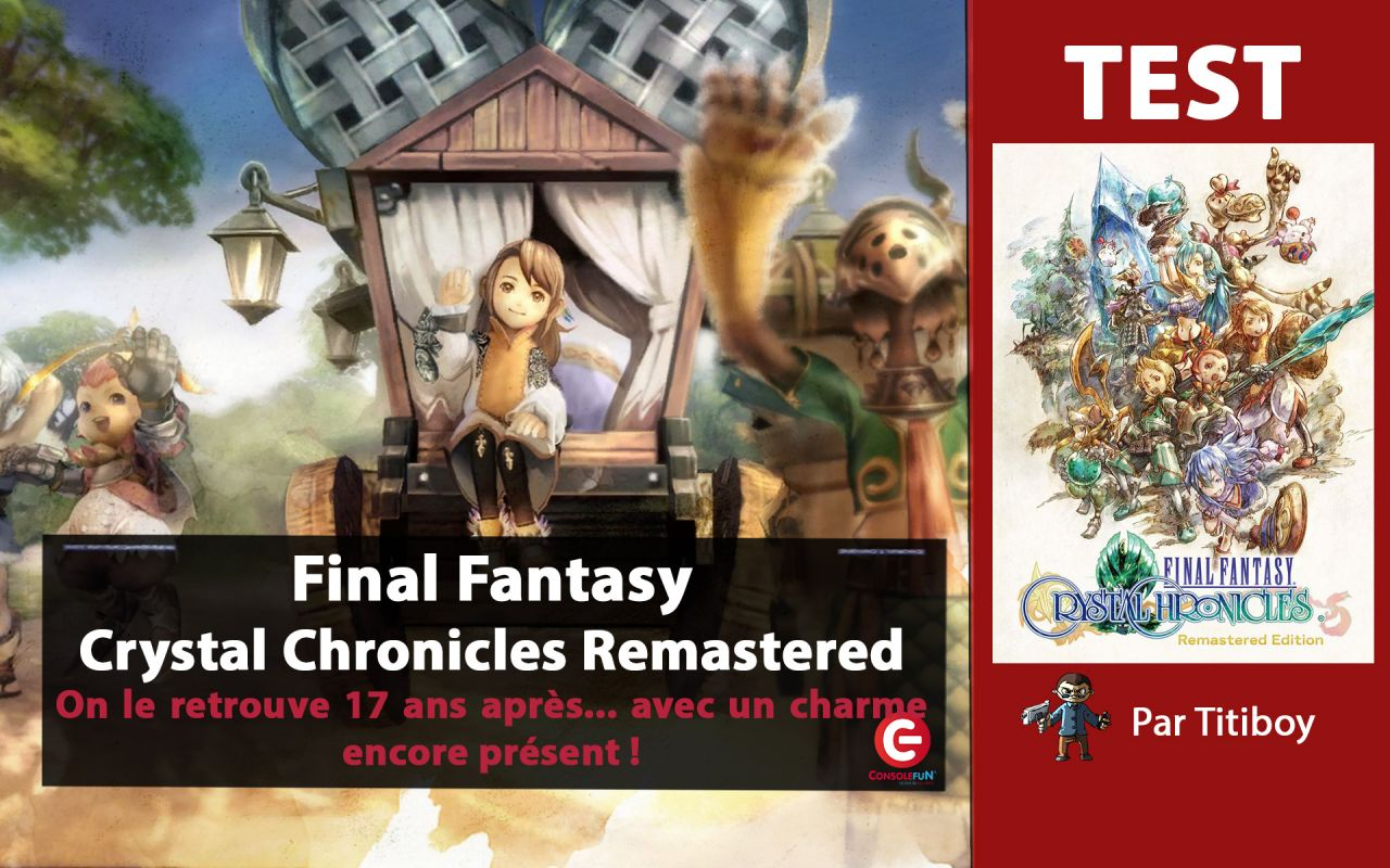 [VIDEO TEST] Final Fantasy Crystal Chronicles Remastered Edition (PS4)