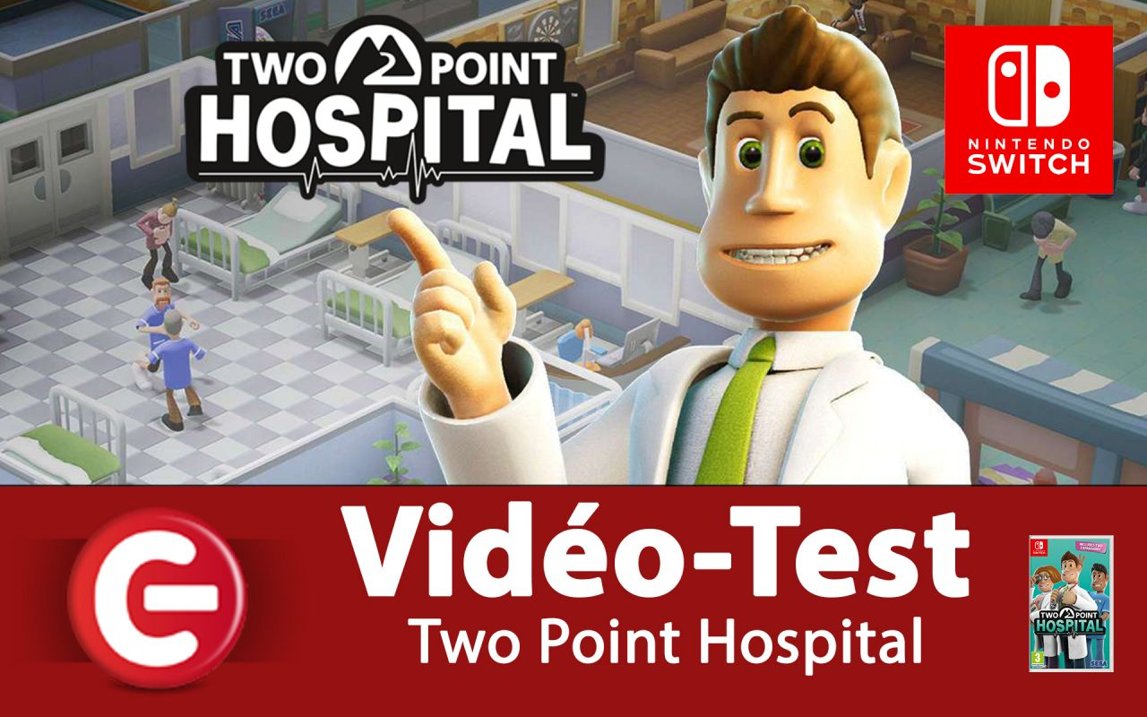 [VIDEO TEST] Two Point Hospital sur Nintendo Switch, La relève de 'Theme Hospital' est assuré !