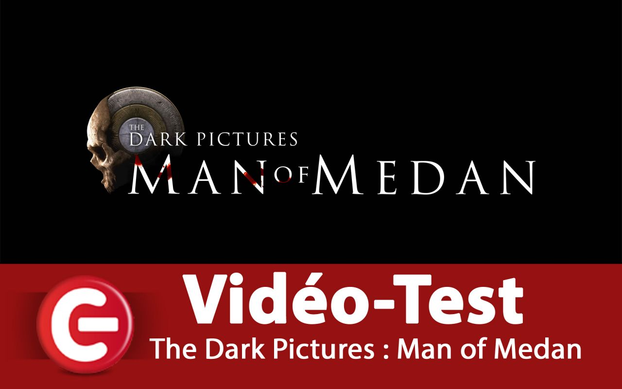[Vidéo Test] The Dark Pictures : Man of Medan, mieux que Until Dawn ?