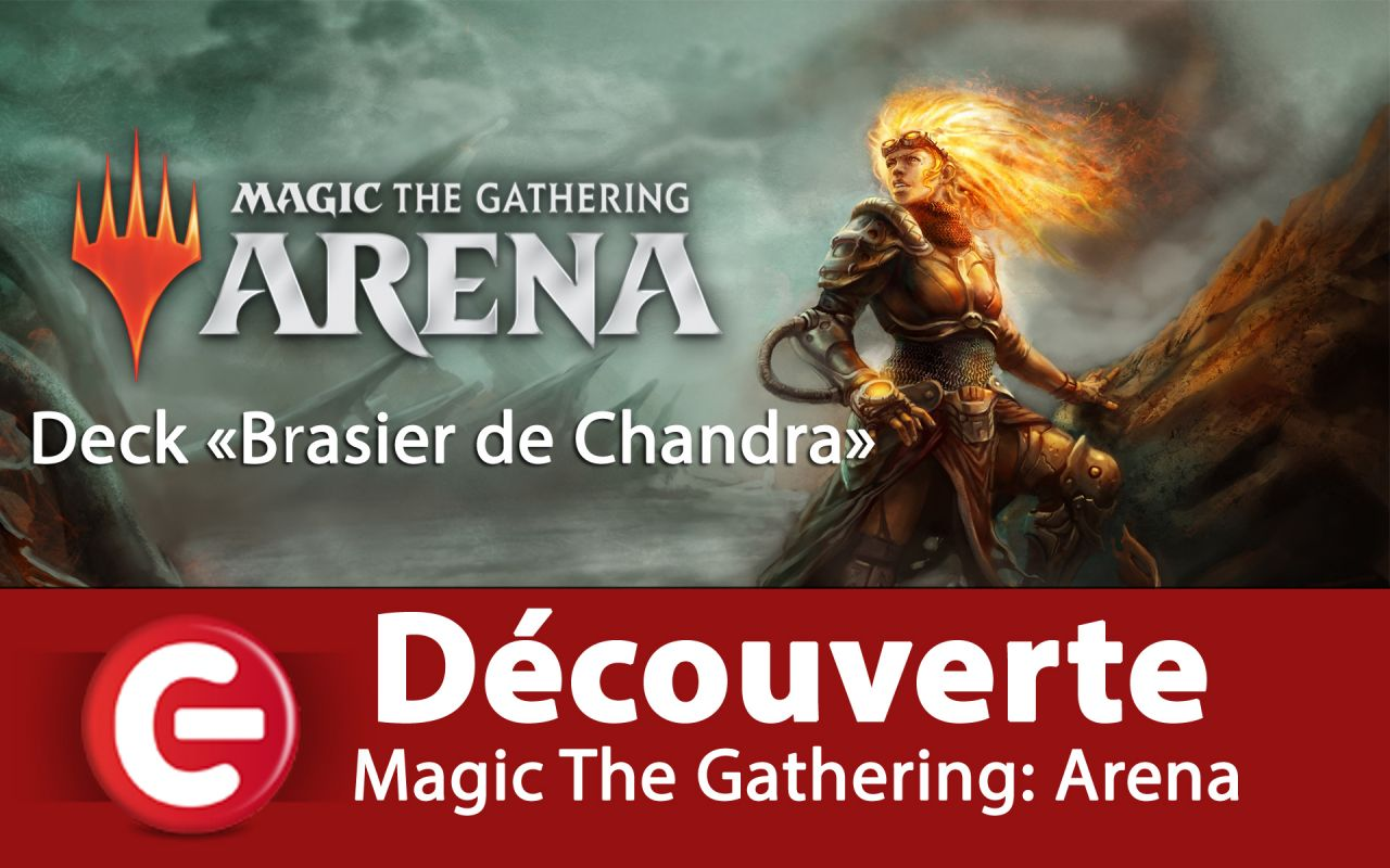 [Découverte] Magic The Gathering: Arena - Le deck Brasier de Chandra