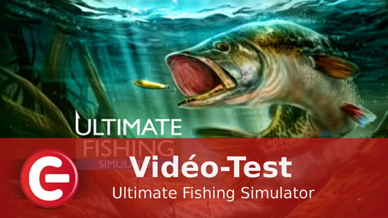 [Vidéo-Test] Ultimate Fishing Simulator sur STEAM