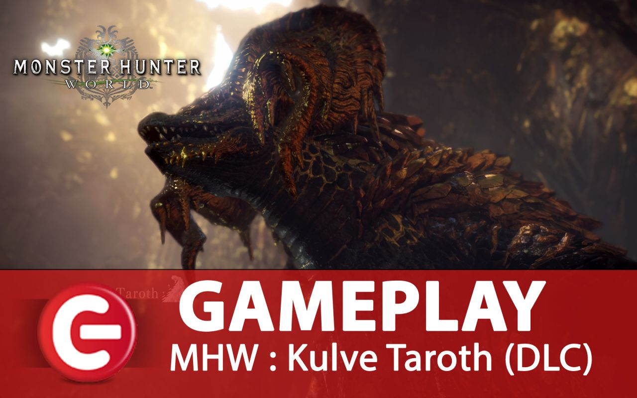 [DECOUVERTE] Monster Hunter World, essayons le DLC Kulve Taroth !