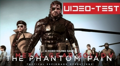 [Video-Test] Metal Gear Solid V : The Phantom Pain