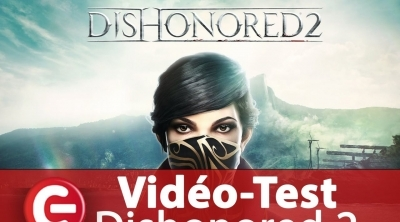 [Vidéo-Test] Dishonored 2, vise l'excellence...