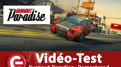 [Vidéo Test] Burnout Paradise Remastered, un come-back réussi ?