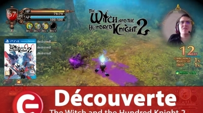 [Découverte] The Witch and the Hundred Knight 2 - PS4