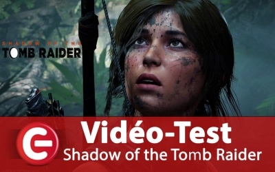 Test vidéo [Vidéo Test] Shadow of the Tomb Raider, Lara au meilleur de sa forme ?