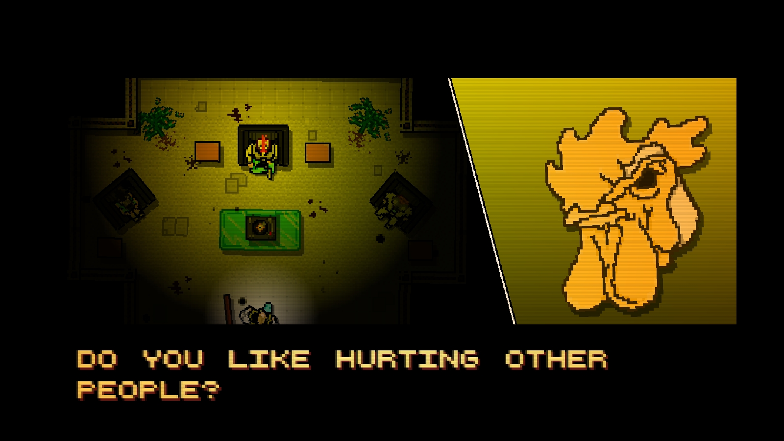 """""""Do you like hurting other people ?"""""""